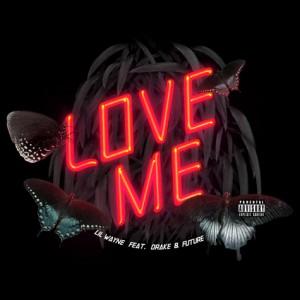 Lil Wayne - Love Me