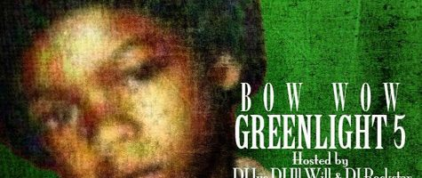 Tracklist Bow Wow's 'Greenlight 5' mixtape