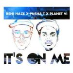 Hot Jam: Week 39 2013 Beni Haze ft. Pusha T – It's On Me