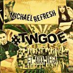 Michael Refresh dropt '#TWGOE' met Aixa Vega