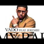 Hot Jam: Week 13 2014 Vado ft. Jeremih – My Bae