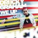 Hot Jam: Week 15 2014 Driicky Graham ft. Sebastian Mikael – We Up