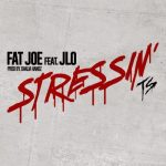Hot Jam: Week 33 2014 Fat Joe ft. Jennifer Lopez – Stressin'