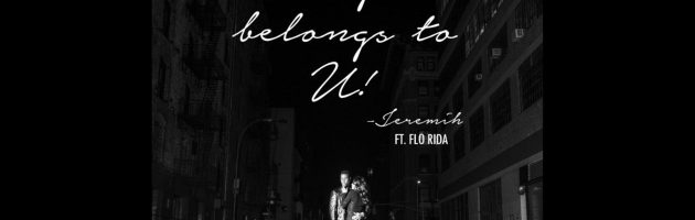 Hot Jam week 16 2015: Jeremih ft. Flo Rida – Tonight Belongs To U