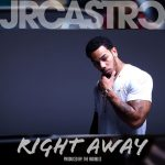 Hot Jam week 13 2016: JR Castro – Right Away