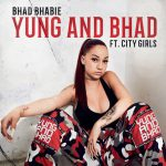 Bhad Bhabie brengt 'Yung & Bhad' met City Girls